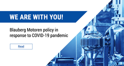 We are with you! Blauberg Motoren policy in response to COVID-19 pandemic